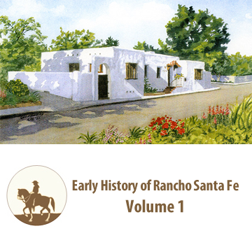 Early History of Rancho Santa Fe – Volume 1
